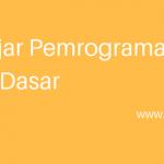 Belajar Pemrograman Java : Panduan Tutorial Lengkap Dari Dasar