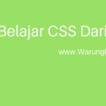 Belajar CSS : Panduan Tutorial Lengkap Dari Dasar