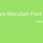 Cara Merubah Jenis Font Dengan CSS